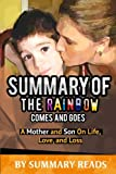 Summary of The Rainbow Comes and Goes: A Mother and Son on Life, Love, and Loss   Review & Key Points with BONUS Critics Corner