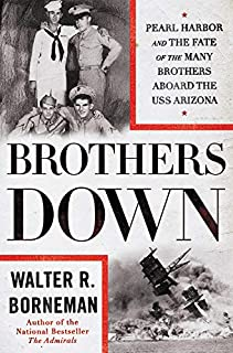 Book Cover: Brothers Down: Pearl Harbor and the Fate of the Many Brothers Aboard the USS Arizona