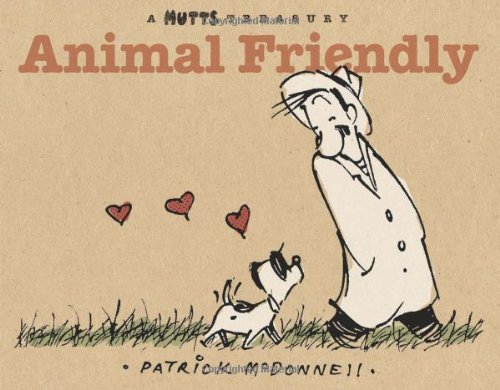 Animal Friendly: A MUTTS Treasury Friendly Animals