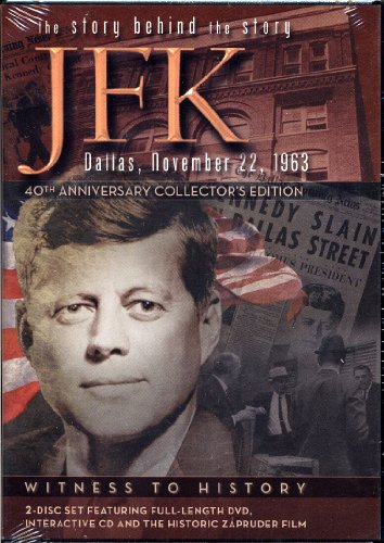 Jfk  Dallas November 22 1963  The Story Behind The Story  40Th Anniversary Collectors Edition  Witness To History  2 Disc Set Featuring Full Length Dvd  Interactive Cd And The Historic Zapruder Film