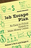 img - for Job Escape Plan - An Easy-to-Follow System to Make Money Online (Volume 3 - Set It and Forget It) book / textbook / text book