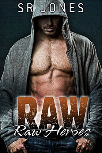 Raw (Raw Heroes Book 1) by [Jones, S.R.]