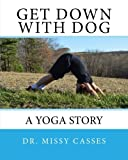 img - for Get Down with Dog book / textbook / text book