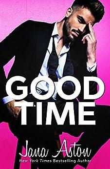 Good Time by [Aston, Jana]