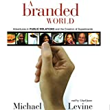 A Branded World: Adventures in Public Relations and the Creation of Superbrands