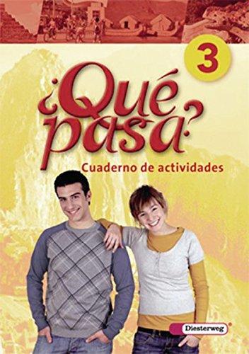 Qué pasa. Lehrwerk für den Spanischunterricht, 2. Fremdsprache: Qué pasa - Ausgabe 2006: Cuaderno de actividades 3