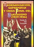 img - for Reorganizacion, supremacia y crisis final del blasquismo, 1929-1936 (Coleccion