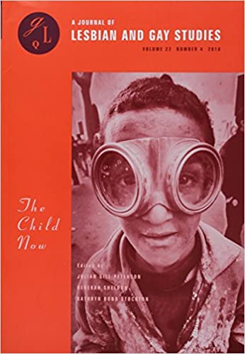 The Child Now (A Journal of Lesbian and Gay Studies)