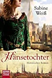 Hansetochter: Historischer Roman