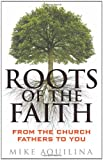 Roots of the Faith, Mike Aquilina, 0867169389