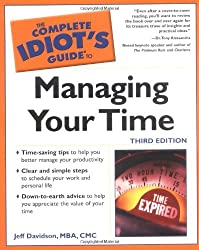 The Complete Idiot's Guide to Managing Your Time (3rd Edition)
