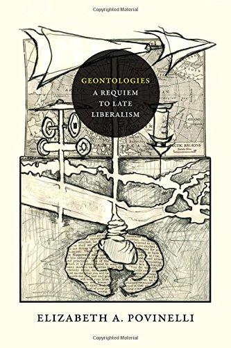 Geontologies: A Requiem to Late Liberalism [Elizabeth A. Povinelli] (Tapa Blanda)