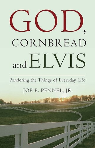 God, Cornbread, and Elvis: Pondering the Things of Everyday Life pdf epub