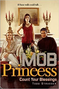 Book Count Your Blessings (Mob Princess) by Todd Strasser (2007-12-26)