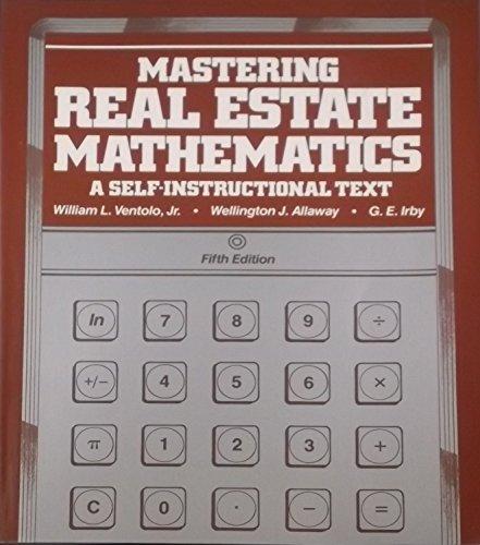 Mastering real estate mathematics: A self-instructional text