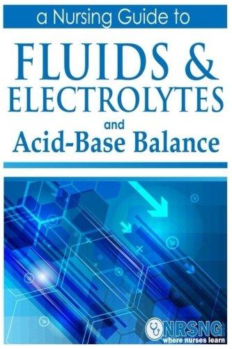 Acid Base Balance - Fluids, Electrolytes and Acid-Base Balance: a Guide for Nurses