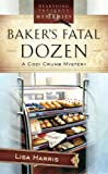 The Baker's Fatal Dozen, Cathy Marie Hake and Lisa Harris, 1597897124