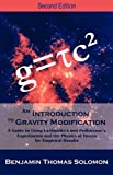 An Introduction to Gravity Modification, Benjamin T. Solomon, 1612330894