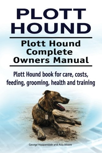 (Plott Hound. Plott Hound Complete Owners Manual. Plott Hound book for care, costs, feeding, grooming, health and training.)