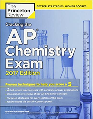 Amazon Com Cracking The Ap Chemistry Exam 2017 Edition Proven