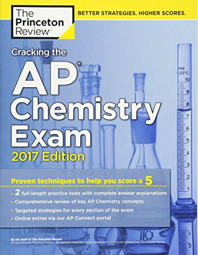 Cracking the AP Chemistry Exam, 2017 Edition: Proven Techniques to Help You Score a 5 (College Test Preparation) (Best Neighborhood Schools In Chicago)