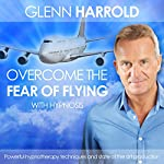 Overcome the Fear of Flying | Glenn Harrold