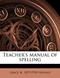 Teacher's Manual of Spelling, Grace M. 1879-1950 Fernald, 1177251698