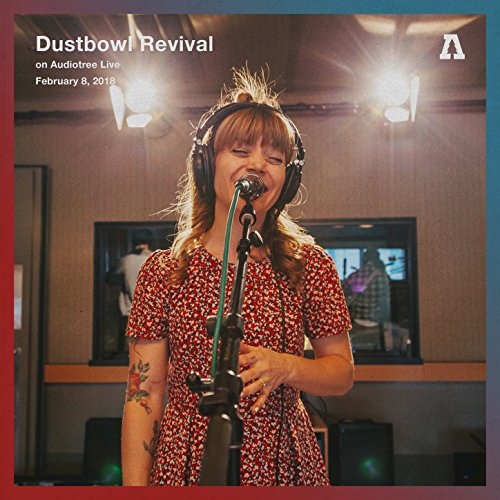 Revival Bowl - Dustbowl Revival on Audiotree Live