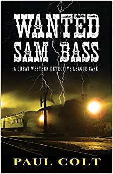 Book Wanted Sam Bass (Great Western Detective League Case)