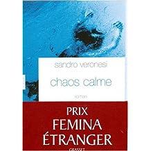 CHAOS CALME (PRIX FEMINA ETRANGER 2008)