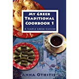 My Greek Traditional Cook Book  1: A Simple Greek Cuisine