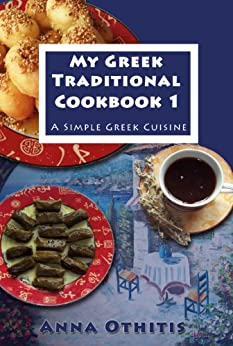 My Greek Traditional Cook Book  1: A Simple Greek Cuisine by [Othitis, Anna]