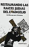 Restaurando las Raices Judias del Evangelio, David H. Stern, 9653590170