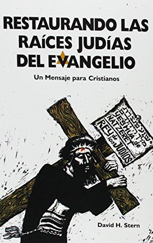 Restaurando Las Raices Judias Del Evangelio: Un Mensaje for sale  Delivered anywhere in USA