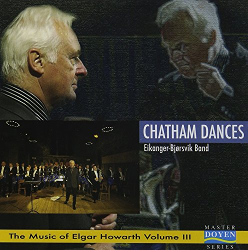 (Chatham Dances (The Music of Elgar Howarth Volume III))