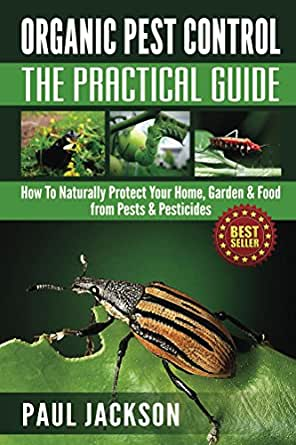 Organic Pest Control: The Practical Guide: How To