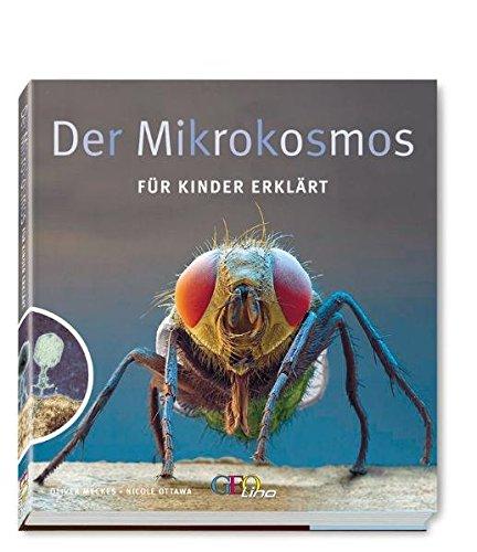 Der Mikrokosmos: Für Kinder erklärt