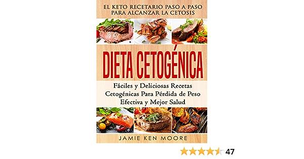 Dieta Cetogénica: El Keto Recetario Paso a Paso Para Alcanzar ...