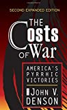 The Costs of War: America's Pyrrhic Victories