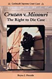 Cruzan V. Missouri: The Right to Die Case (Landmark Supreme Court Cases)