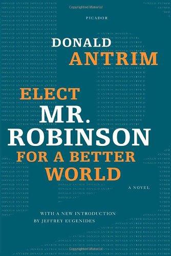 """""""Elect Mr. Robinson for a Better World - A Novel"""" av Donald Antrim"""