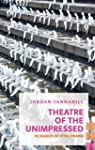 Theatre of the Unimpressed: In Search...