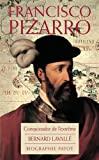 Francisco Pizzaro : Le Conquistador de l'extrême