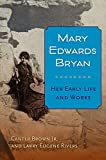img - for Mary Edwards Bryan: Her Early Life and Works book / textbook / text book
