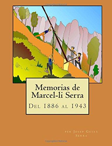 Descargar Libro Memorias De Marcel-li Serra: Del 1886 Al 1943 Mr Josep Guixà Serra 0001