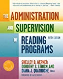 The Administration and Supervision of Reading Programs, Shelly B. Wepner, Dorothy S. Strickland, Diana J. Quatroche, 0807754803