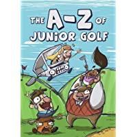The A-Z of Junior Golf (Development of Golf)