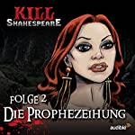 Die Prophezeihung (Kill Shakespeare 2) | Conor McCreery,Anthony Del Col