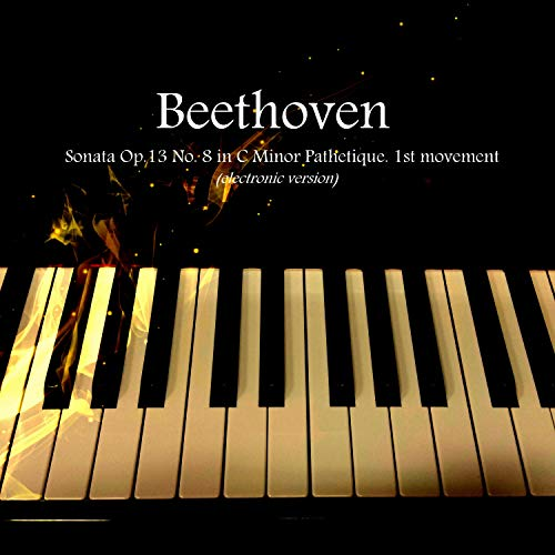 Beethoven: Sonata Op.13 No. 8 in C Minor Pathetique. 1st movement