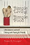 Simple Living, Simple Food, Susan K. Younger, 0988366401